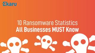 10 Ransomware Statistics.jpg