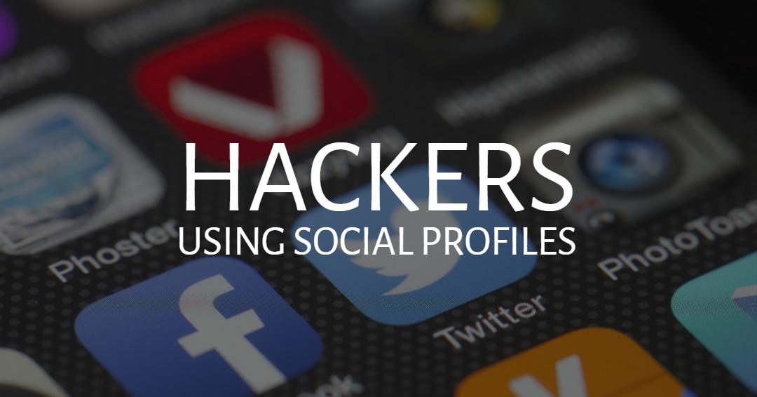 Hackers Using Social Profiles