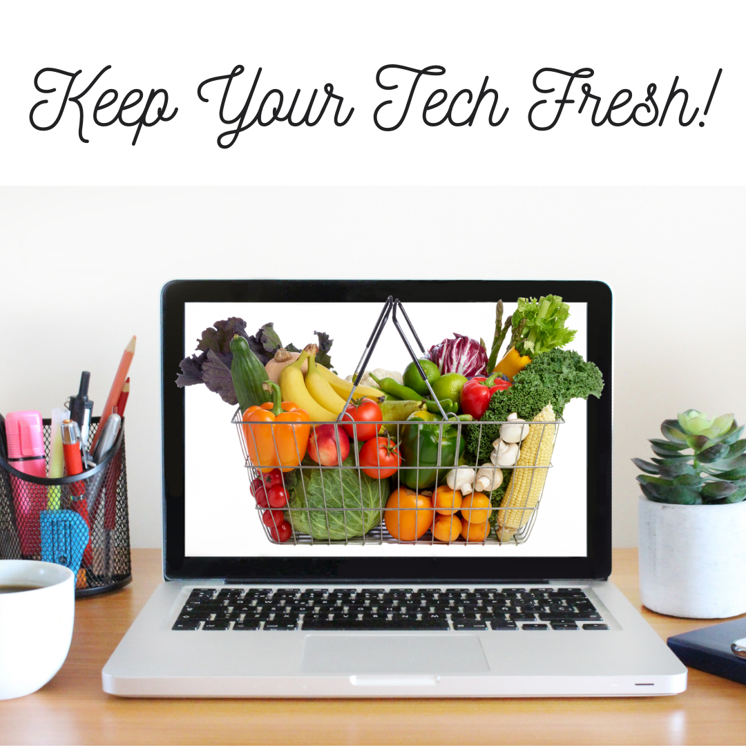 Keep Your Tech Fresh!