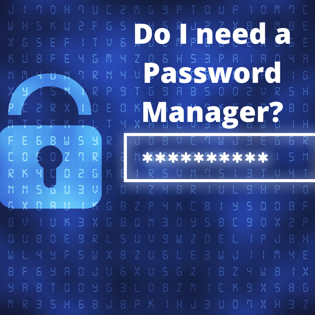 Do I need a password manager?