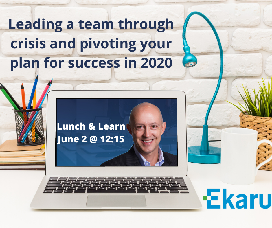 Leading a team through crisis & pivoting your plan for success in 2020